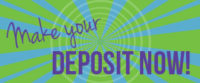 Make your deposit today